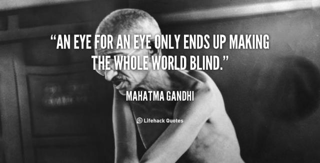 quote-mahatma-gandhi-an-eye-for-an-eye-only-ends-642